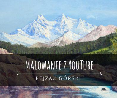 Malowanie z youtube - pejzaż górski